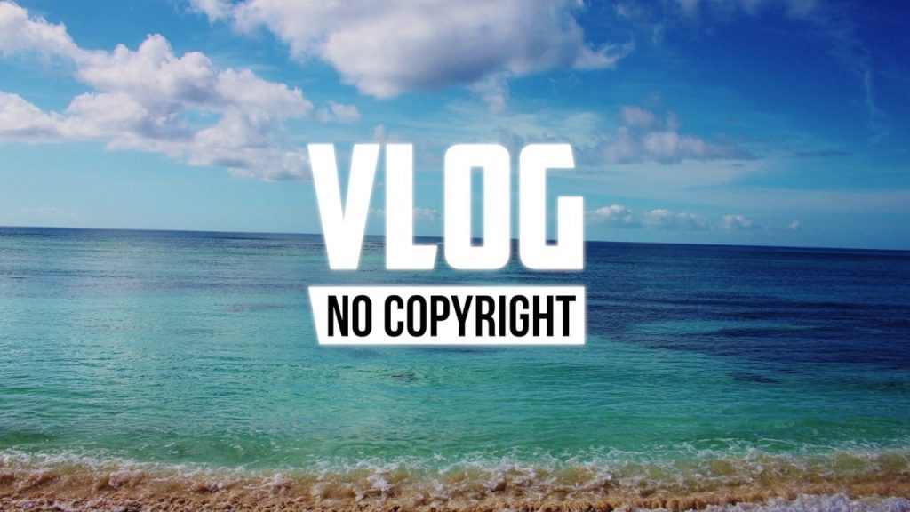 Vlog No Copyright Music noncopyright.com