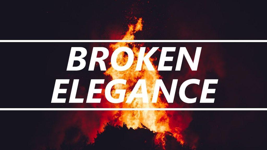Broken Elegance