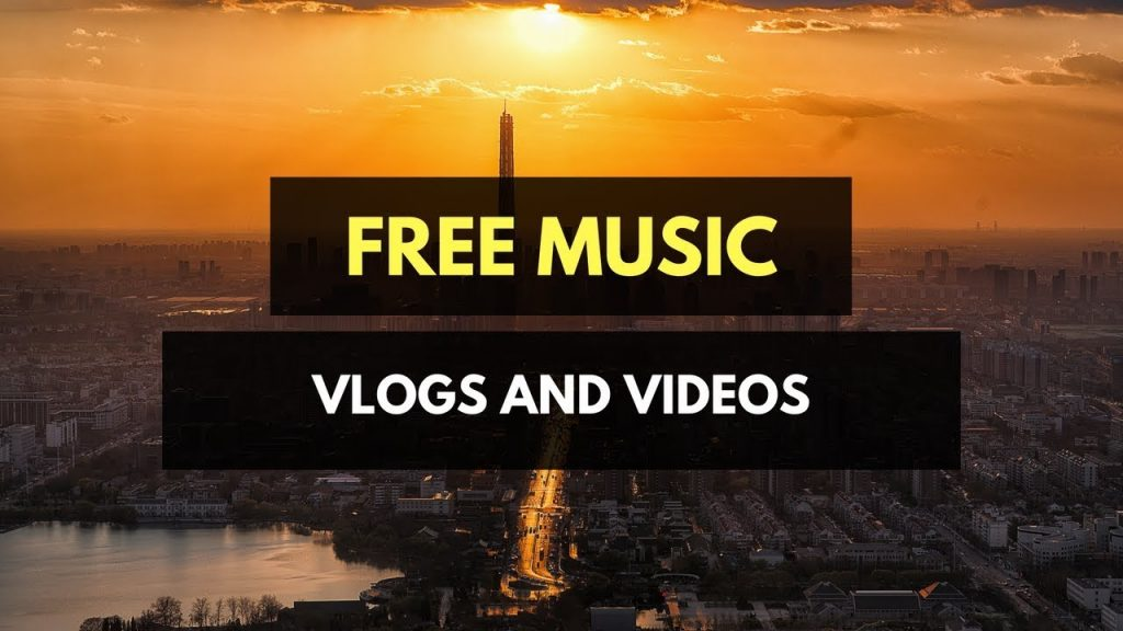 Free music for vlogs
